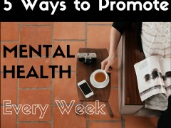 5 Ways to Promote Mental Health Every Week