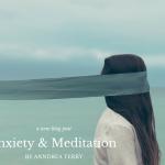 Anxiety & Meditation